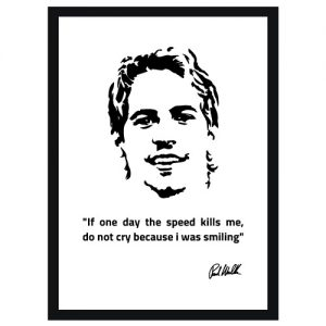 Paul Walker plakat - If one day the speed kills me, don't cry - Ztili.no